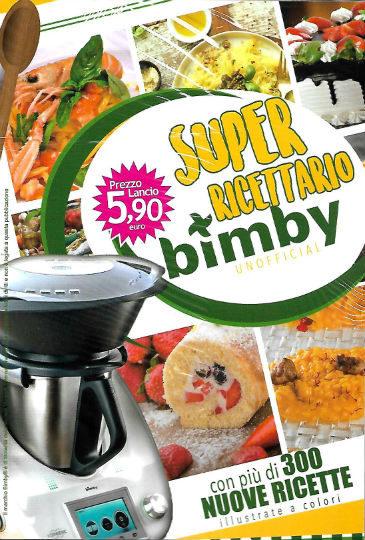 super ricettario bimby luglio 2018 in edicola