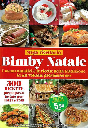 Regali Di Natale Con Bimby.Mega Ricettario Bimby Natale In Edicola Edicola Amica Riviste E